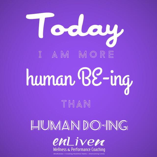 Human. Be-ing.